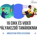 16 cikk és videó pályakezdő pedagógusoknak