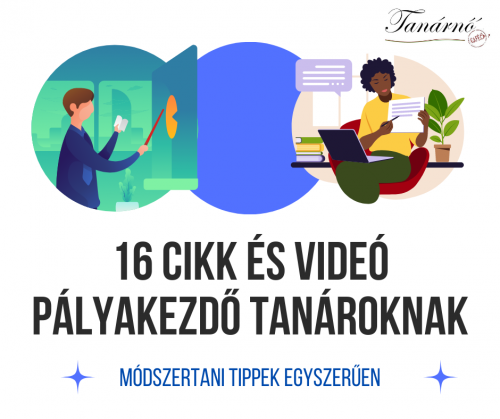 Cikkek és videók pályakezdő tanároknak
